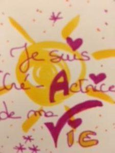 Etre acteur de sa vie. Françoise Singer. Sophrologue. Art-thérapeute. Créer sa vie. Agir. Oser. Etre soi. Espace Harmonie. Positif. Penser positif. Etre positif. Gratitude. Pensées positive. Sophrologie.